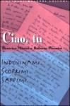 Ciao, tu - Beatrice Masini, Roberto Piumini