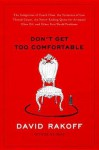 Don't Get Too Comfortable - David Rakoff