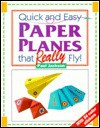 Quick and Easy Paper Planes That Really Fly - Paul Jackson