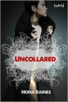 Uncollared - Nona Raines