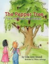 The Pepper Tree, How the Seeds Were Planted - Julie Ann Howell, Tiffany LaGrange