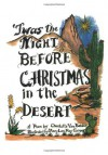 Twas the Night Before Christmas in the Desert - Charlotte Van Bebber, Mary Lou Greer