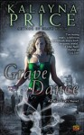 Grave Dance: An Alex Craft Novel - Kalayna Price