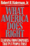 What America Does Right - Robert H. Waterman Jr.