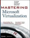 Mastering Microsoft Virtualization - Tim Cerling, Jeffrey Buller