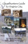 Ghosthunters' Guide to Virginia City - Janice Oberding