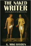 The Naked Writer: Crucial Style Points for New and Sophisticated Writers - G. Miki Hayden
