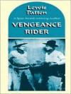 Vengeance Rider - Lewis B. Patten