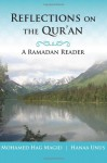 Reflections on the Qur'an - Hanaa Unus, Mohamed Hag Magid