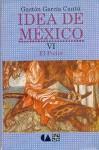 Idea de M'Xico, VI: El Poder - Gastn Garc-A Cant, Fondo de Cultura Economica