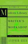 The Modern Library Writer's Workshop: A Guide to the Craft of Fiction (Modern Library Paperbacks) - Stephen Koch