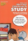 What to Do When Your Child Needs to Study: Helping Your Child Master Test-Taking & Study Skills - Lee Canter