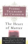 Heart of Matter - Pierre Teilhard de Chardin