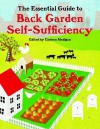 The Essential Guide To Back Garden Self Sufficiency - Carleen Madigan