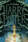 Harry Potter et les Reliques de la Mort (Tome 7) (French Edition) - J.K. Rowling