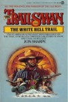 The White Hell Trail - Jon Sharpe