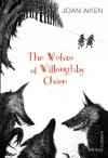 The Wolves of Willoughby Chase (Vintage Children's Classics) - Joan Aiken