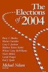 The Elections of 2004 (Elections of (Year)) - Michael Nelson