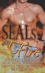 SEALS On Fire - Allie Standifer, Brenna Zinn, Desiree Holt, Cerise DeLand, Nicole Austin, Samantha Cayto, Regina Carlysle