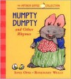 Humpty Dumpty: and Other Rhymes - Rosemary Wells, Iona Opie