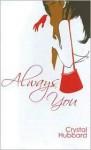 Always You - Crystal Hubbard