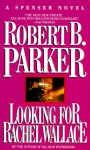 Looking For Rachel Wallace - Robert B. Parker