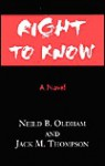 Right to Know - Neild B. Oldham, Jack M. Thompson