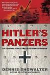 Hitler's Panzers: The Lightning Attacks that Revolutionized Warfare - Dennis E. Showalter