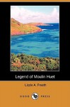 Legend of Moulin Huet (Dodo Press) - John Bunyan