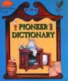 Pioneer Dictionary - Bobbie Kalman, Jane Lewis