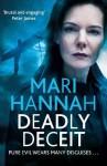 Deadly Deceit - Mari Hannah
