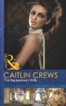 The Replacement Wife - Caitlin Crews