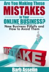 Are You Making These Mistakes in Your Online Business?: New Business Pitfalls and How to Avoid Them - Barb Asselin