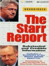 The Starr Report: Substantial and Credible Information - Kenneth W. Starr, Alan M. Dershowitz, Dean Erwin Chemerinsky, David Ackroyd, Tracy Brooks Swope