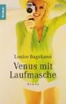 Venus mit Laufmasche - Louise Bagshawe, Helga Augustin