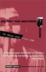 We Got the Neutron Bomb: The Untold Story of L.A. Punk - Brendan Mullen, Brendan Mullen