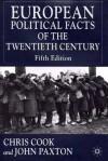 European Political Facts of the Twentieth Century - Chris Cook, John Paxton