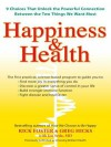 Happiness & Health: 9 Choices That Unlock the Powerful Connection Between the Twothings We Want Most - Rick Foster