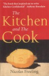 The Kitchen and the Cook - Nicolas Freeling