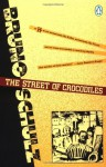 The Street of Crocodiles and Other Stories - Bruno Schulz, Celina Wieniewska, Jerzy Ficowski, Jonathan Safran Foer