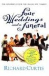 Four Weddings and a Funeral: The Screenplay for the Smash Hit Comedy - Richard Curtis