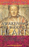 Awakening the Buddhist Heart: Integrating Love, Meaning, and Connection into Every Part of Your Life (Audio) - Surya Das