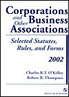 Corporations and Other Business Associations: 2002 Selected Statutes, Rules, And Forms (Statutory Supplement) - Charles R.T. O'Kelley, Robert B. Thompson