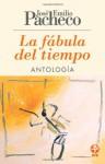 La Fábula Del Tiempo - José Emilio Pacheco