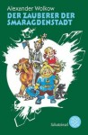 Der Zauberer der Smaragdenstadt - Alexander Melentjewitsch Wolkow, Leonid Wiktorowitsch Wladimirski, Lazar Steinmetz