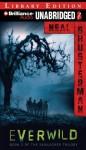 Everwild - Neal Shusterman, Nick Podehl