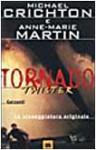 Tornado - Twister. La sceneggiatura originale - Michael Crichton, Anne-Marie Martin, Paola Bertante