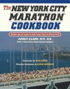 The New York City Marathon Cookbook: Nutrition Tips and Recipes for High-Energy Eating and Lifelong Health - Nancy Clark, Jenny Hegmann, Gloria Averbuch, Fred Lebow