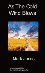 As the Cold Wind Blows - Mark Jones
