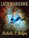 Lady Warhawk - Michelle L. Levigne